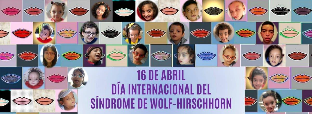 16 Abril - Dia Internacional del Síndrome de Wolf-Hirschhorn